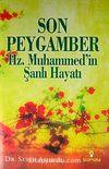 Son Peygamber Hz. Muhammed'in Şanlı Hayatı
