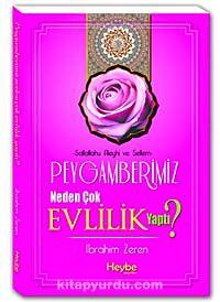 Peygamberimiz Neden Çok Evlilik Yaptı? - İbrahim Zeren pdf epub