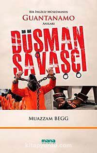 Düşman SavaşçıBir İngiliz Müslümanın Guantanamo Anıları