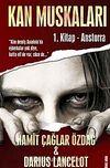 Kan Muskaları 1.Kitap - Anstorra