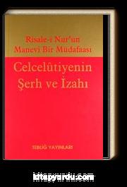Risale-i Nur'un Manevi Bir Müdafaası & Celcelutiyenin Şerh ve İzahı