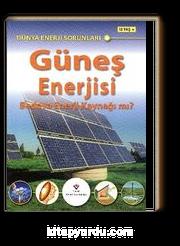 Güneş Enerjisi & Bedava Enerji Kaynağı mı? / Dünya Enerji Sorunları