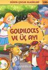 Goldilocks ve Üç Ayı / Dünya Çocuk Klasikleri