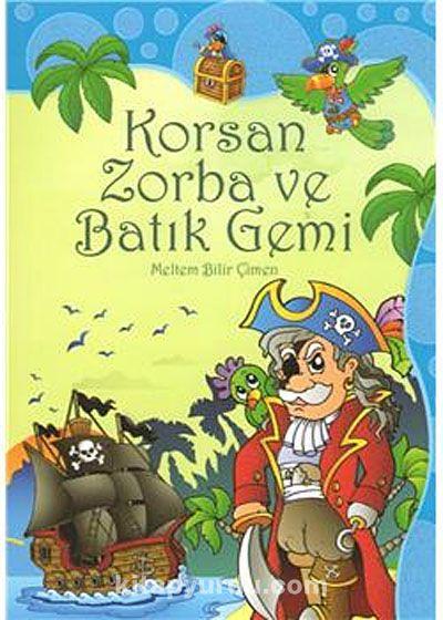 Korsan Zorba ve Batık Gemi - Meltem Bilir Çimen pdf epub