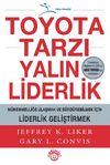 Toyota Tarzı Yalın Liderlik & Mükemmelliğe Ulaşmak ve Sürdürebilmek İçin Liderlik Geliştirmek