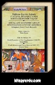 Mahkeme Kayıtları Işığında 17. Yüzyıl İstanbul'unda Sosyo Ekonomik Yaşam - Cilt:10 Kredi Piyasaları ve Faiz Uygulamaları (1661-97)