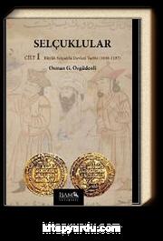 Selçuklular Cilt:1 & Büyük Selçuklu Devleti Tarihi (1040-1157)