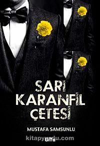 Sarı Karanfil Çetesi - Mustafa Samsunlu pdf epub