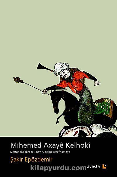 Mihemed Axaye Kelhoki - Şakir Epözdemir pdf epub