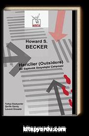 Hariciler (Outsiders) & Bir Sapkınlık Sosyolojisi Çalışması