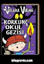Vulgar Viking Korkunç Okul Gezisi