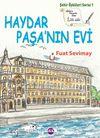 Haydar Paşa'nın Evi / Şehir Öyküleri Serisi 1