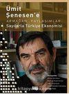 Ümit Şenesen'e Armağan Paylaşımlar: Sayılarla Türkiye Ekonomisi