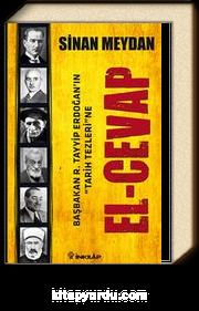 El-Cevap & Başbakan R.Tayyip Erdoğan'ın Tarih Tezlerine