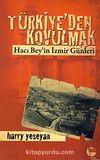 Türkiye'den Kovulmak & Hacı Bey'in İzmir Günleri