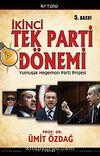 İkinci Tek Parti Dönemi & AKP'nin Yumuşak Hegemon Parti Projesinin Anatomisi