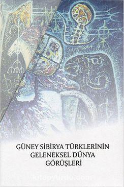 Güney Sibirya Türklerinin Geleneksel Dünya Görüşleri (3 Cilt Takım)