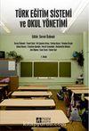 Türk Eğitim Sistemi ve Okul Yönetimi / Editör:Servet Özdemir