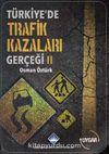 Türkiye'de Trafik Kazaları Gerçeği II