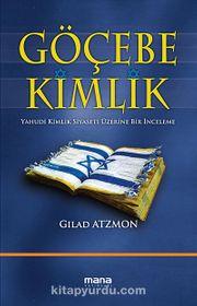 Göçebe Kimlik & Yahudi Kimlik Siyaseti Üzerine Bir İnceleme