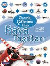 Hava Taşıtları / Oyunlu Çıkartma Kitabı