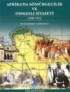 Afrikada Sömürgecilik ve Osmanlı Siyaseti (1800-1922)