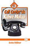 Call Center'da Kahve Molası