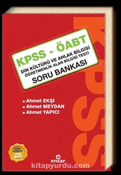 KPSS - ÖABT Soru Bankası <br /> Din Kültürü ve Ahlak Bilgisi Öğretmenlik Alan Bilgisi Testi