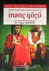 Türk Kültürlü Halklarda Orta Asya'dan Orta Doğu'ya İnanç Göçü