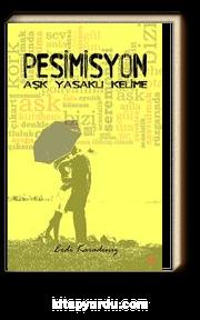 Pesimisyon & Aşk Yasaklı Kelime