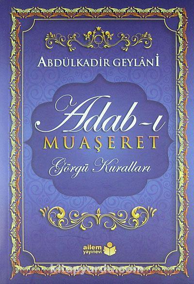 Adab-ı Muaşeret / Görgü Kuralları - Seyyid Abdülkadir Geylani pdf epub
