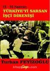 15-16 Haziran Türkiye'yi Saran İşçi Direnişi