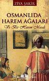 Osmanlıda Harem Ağaları & Ve Bir Harem Masalı
