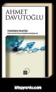 Teoriden Pratiğe Türk Dış Politikası Üzerine Konuşmalar (Ciltsiz)