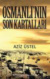 Osmanlı'nın Son Kartalları