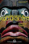 Çağdaş Sanat ve Kültüralizm & Kimlik ve Estetik