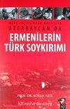Ermenilerin Türk Soykırımı & Mart Faciasından Hoca'lıya Azerbaycan'da