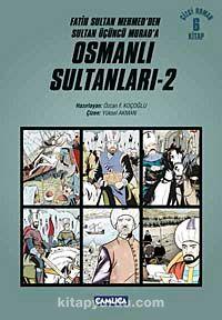 Osmanlı Sultanları - 2 (6 Kitap) / Fatih Sultan Mehmed'den Sultan Üçüncü Murad'a (Çizgi Roman)