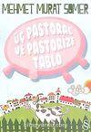 Üç Pastoral ve Pastorize Tablo