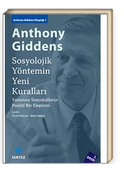 Sosyolojik Yöntemin Yeni Kuralları & Yorumcu Sosyolojilerin Pozitif Bir Eleştirisi