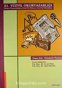 21. Yüzyıl OkuryazarlığıMedya Okuryazarlığına Genel Bir Bakış ve Sınıf İçi Etkinlikler - Tessa Jols pdf epub