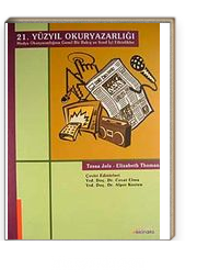 21. Yüzyıl Okuryazarlığı & Medya Okuryazarlığına Genel Bir Bakış ve Sınıf İçi Etkinlikler