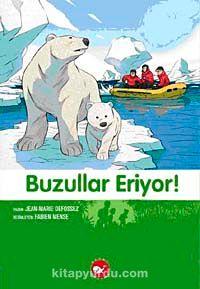 Buzullar Eriyor! 9.Kitap / Doğa Dostu Kardeşler - Jean Marie Defossez pdf epub