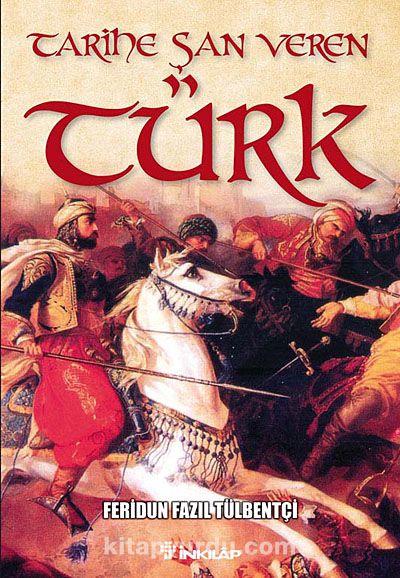 Tarihe Şan Veren Türk