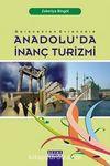 Anadolu'da İnanç Turizmi & Gelenekten Evrensele