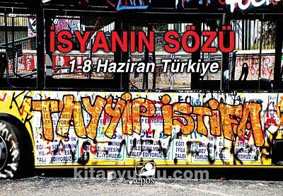 İsyanın Sözü & 1-8 Haziran Türkiye