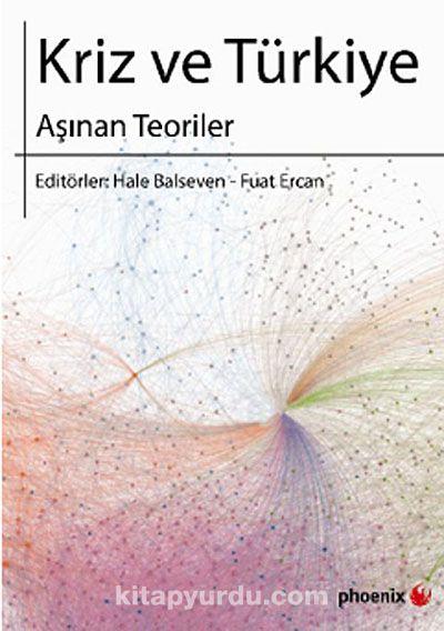 Kriz ve TürkiyeAşınan Teoriler