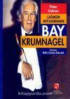 Çağımızın Anti Kahramanı Bay Krumnagel