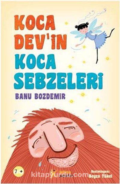 Koca Dev'in Koca Sebzeleri - Banu Bozdemir pdf epub