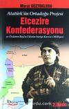Elcezire Konfederasyonu ve Özdemir Bey'in Filistin-Suriye Kuvva-i Milliyesi (Atatürk'ün Ortadoğu Projesi)
